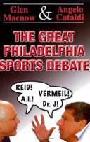 The Great Philadelphia Sports Debate : book. glen macnow and philadelphia's no....