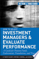 How to Select Investment Managers and Evaluate Performance