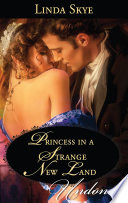 Princess In A Strange New Land  Mills   Boon Historical Undone