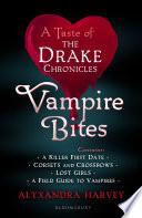 Vampire Bites  A Taste of the Drake Chronicles