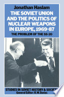 The Soviet Union and the Politics of Nuclear Weapons in Europe, 1969–87