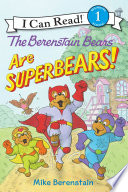 The Berenstain Bears Are SuperBears