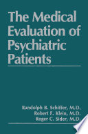 The Medical Evaluation of Psychiatric Patients