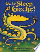 Go to Sleep, Gecko! A Balinese Folktale