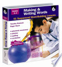 Making Writing Words Grades 2 3 41 Sequenced Word Building Lessons With Transparencies  book