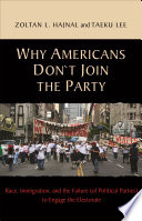 Why Americans Don t Join the Party