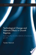 Technological Change and Network Effects in Growth Regimes Book PDF