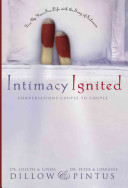 Intimacy Ignited : the secret to great sex in marriage...