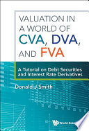Valuation In A World Of Cva, Dva, And Fva : A Tutorial On Debt Securities And Interest Rate Derivatives : debit, and funding valuation adjustments, have...