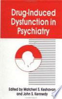 Drug induced Dysfunction in Psychiatry