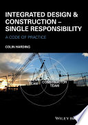 Integrated Design and Construction   Single Responsibility