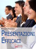 Presentazioni efficaci  Strategie per Organizzare e Realizzare Esposizioni di Successo   Ebook Italiano   Anteprima Gratis