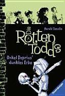 Die Rottentodds 1: Onkel Deprius' dunkles Erbe