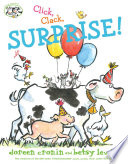 Click, Clack, Surprise! : so he observes how his barnyard...