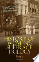 HISTORY OF WOMEN   S SUFFRAGE Trilogy     Part 1  Illustrated