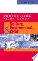 Controlling Pilot Error: Culture, Environment, and CRM (Crew Resource Management) An Faa Nasa Sponsored Database A Post Mortem