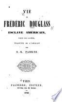 Vie De Frédéric Douglass Esclave Américain : ...