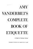 Amy Vanderbilt s complete book of etiquette