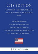 Medicare Program Contract Year 2019 Policy And Technical Changes To Medicare Advantage Medicare Cost Plan Medicare Fee For Service Us Centers For Medicare And Medicaid Services Regulation Cms 2018 Edition