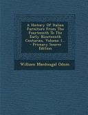 A History of Italian Furniture from the Fourteenth to the Early Nineteenth Centuries, Volume 1... - Primary Source Edition