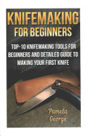 Knifemaking for Beginners