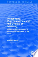 Revival  Philosophy  Psychoanalysis and the Origins of Meaning  2001
