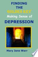 Finding the Golden Key   Making Sense of Depression