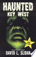 Haunted Key West Strange Key West