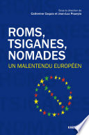 Roms, Tsiganes, Nomades
