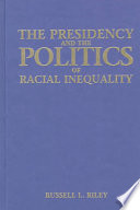 The Presidency and the Politics of Racial Inequality
