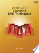 Carpenter s Guide to Innovative SAS Techniques