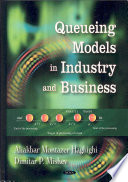 Queuing Models in Industry and Business