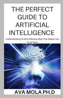 The Perfect Guide To Artificial Intelligence