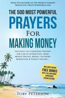 The 500 Most Powerful Prayers for Making Money
