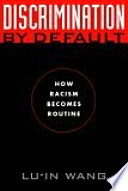 Discrimination by Default