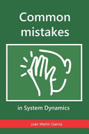 Common Mistakes in System Dynamics: Manual to Create Simulation Models for Business Dynamics, Environment and Social Sciences.