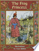 The Frog Princess: A Russian Fairy Tale