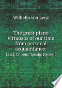 The great piano virtuosos of our time from personal acquaintance