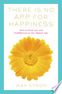 There Is No App for Happiness Paperback Technology Has Expanded At Such A Rate