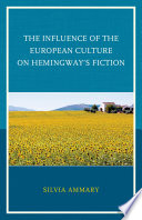 The Influence of the European Culture on Hemingway   s Fiction