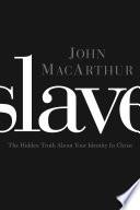 Slave by John F. MacArthur