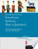 Sonneberger Spielzeug – Made in Judenbach. 300 Jahre Spielzeugherstellung an der alten Handelsstraße