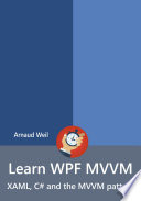 Learn WPF MVVM   XAML  C  and the MVVM pattern