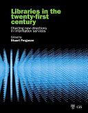 Libraries in the Twenty first Century Book PDF