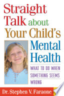 Straight Talk About Your Child S Mental Health