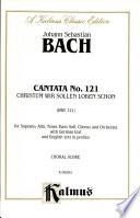 Cantata No  121    Christum wir sollen loben schon