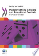 Conflict And Fragility Managing Risks In Fragile And Transitional Contexts The Price Of Success