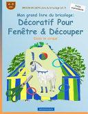 BROCKHAUSEN Livre du Bricolage Vol  9   Mon Grand Livre du Bricolage  d  coratif Pour Fen  tre and D  couper