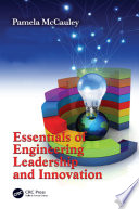 Essentials of Engineering Leadership and Innovation