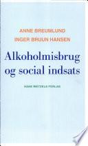 Alkoholmisbrug og social indsats